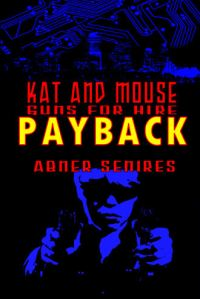Kat and Mouse: Guns for Hire Payback cover